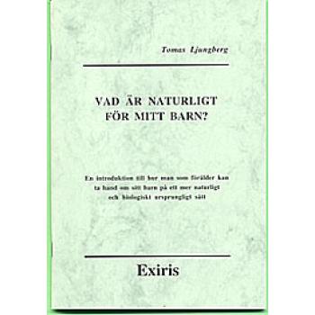Bok Vad är naturligt för mitt barn Tomas Ljungberg ISBN 9789197151436